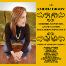 Amber Digby: 'Heroes, Mentors & Friends: The Legends Project' (Heart of Texas Records, 2020)
