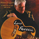 Allen Frizzell: 'A Little Bit of Lefty Left in Me' (FHM Records, 2008)