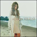 Alison Krauss: 'A Hundred Miles or More: A Collection' (Rounder Records, 2007)