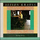 Alison Krauss: 'Too Late to Cry' (Rounder Records, 1987)