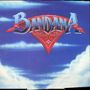 Bandana (Lonnie Wilson on lead vocals, Jerry Fox on bass guitar, Tim Menzies on guitar, Joe Van Dyke on keyboards & Jerry Ray Johnston on drums): 'Bandana' (Warner Bros. Records, 1985)