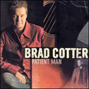 Brad Cotter: 'Patient Man' (Epic Records, 2004)