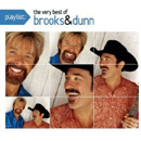 Brooks & Dunn: 'Playlist: The Very Best of Brooks & Dunn' (Arista Nashville Records, 2008)