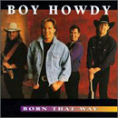 Boy Howdy: 'Born That Way' (Curb Records, 1995)
