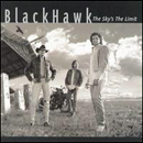 Blackhawk: 'The Sky's The Limit' (Arista Nashville Records, 1998)