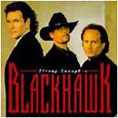 Blackhawk: 'Strong Enough' (Arista Records, 1995)