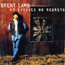 Brent Lamb: 'No Excuses, No Regrets' (Word Records, 1997)