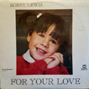 Bobby Lewis: 'For Your Love' (Album Globe Distribution Company, 1981)