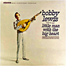 Bobby Lewis: 'Little Man With The Big Heart' (United Artists Records, 1966)