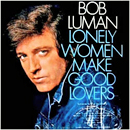 Bob Luman: 'Lonely Women Make Good Lovers' (Epic Records, 1972)