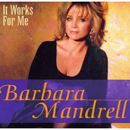 Barbara Mandrell: 'It Works For Me' (DRD Records, 1997)