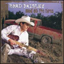 Brad Paisley: 'Mud On The Tires' (Arista Records, 2003)