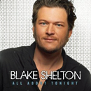 Blake Shelton: 'All About Tonight' (Reprise Nashville Records, 2010) (Extended Play)