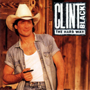 Clint Black: 'The Hard Way' (RCA Records, 1992)