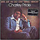 Charley Pride: 'She's Just An Old Love Turned Memory' (RCA Victor Records, 1977)