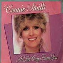Connie Smith: 'A Far Cry From You' (written by Jimbeau Hinson & Steve Earle) / Released on Epic Records, the non-album single reached No.71 on the Billboard country music singles chart in 1985