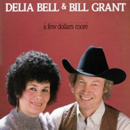 Delia Bell & Bill Grant: 'A Few Dollars More' (Rounder Records, 1985)