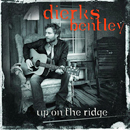 Dierks Bentley: 'Up On The Ridge' (United States: Capitol Records, 2010 / United Kingdom: Hump Head Country, 2010)