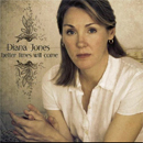 Diana Jones: 'Better Times Will Come' (Proper Records, 2009)