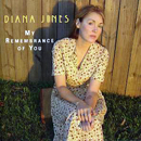 Diana Jones: 'My Remembrance of You' (New Song Recordings, 2006)