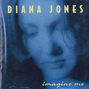 Diana Jones: 'Imagine Me' (New Shoes Records, 1997)