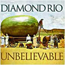 Diamond Rio: 'Unbelievable' (Arists Nashville Records, 1998)