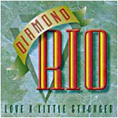 Diamond Rio: 'Love A Little Stronger' (Arista Nashville Records, 1994)