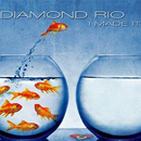Diamond Rio: 'I Made It' (Rio Hot Records, 2015)