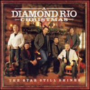 Diamond Rio: 'A Diamond Rio Christmas: The Star Still Shines' (Word Records, 2007)