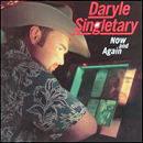 Daryle Singletary: 'Now & Then' (Audium Records / Koch Records, 2000)