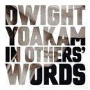 Dwight Yoakam: 'In Others' Words' (Reprise Records, 2003)