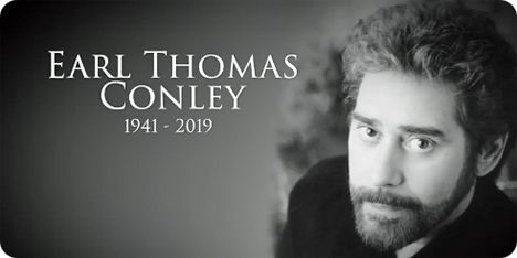 Earl Thomas Conley (Friday 17 October 1941 - Wednesday 10 April 2019)