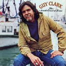 Guy Clark: 'The South Coast of Texas' (Warner Bros. Records, 1981)