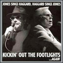Merle Haggard & George Jones: 'Kickin' Out The Footlights...Again' (Bandit Records, 2006)