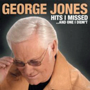 George Jones: 'Hits I Missed...& One I Didn't' (Bandit Records, 2005)