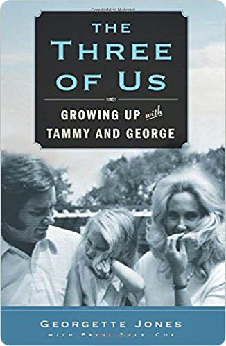 'The Three of Us: Growing Up With Tammy & George' (written by Georgette Jones, with Patsi Bale-Cox) (Atria Books, 2011)