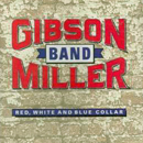 Gibson Miller Band: 'Red, White & Blue Collar' (Epic Records, 1994)
