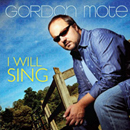 Gordon Mote: 'I Will Sing' (Spring Hill Music, 2010)