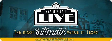 The All New Granbury Live!, 110 N. Crockett Street, Granbury, TX 76048