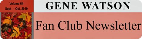 Gene Watson Newsletter: Volume 64 (Friday 11 October 2019)