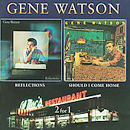 Gene Watson: 'Should I Come Home & Reflections' (Hux Records, 2009)