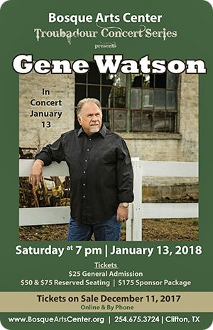 Gene Watson at Bosque Arts Center, P.O. Box 373, 215 College Hill Drive, Clifton, TX 76634 on Saturday 13 January 2018