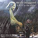 Merle Haggard: 'Cabin In The Hills' (Hag Records, 2001)