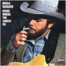 Merle Haggard: 'Going Where The Lonely Go' (Epic Records, 1982)