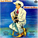 Hank Williams: 'Moanin' The Blues' (MGM Records, 1956)