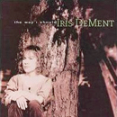 Iris DeMent: 'The Way I Should' (Warner Bros. Records, 1996)