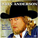 John Anderson: 'You Can't Keep a Good Memory Down' (MCA Records, 1994)