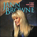 Jann Browne: 'It Only Hurts When I Laugh' (Curb Records, 1991)