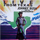 Johnny Bush: 'Johnny Bush & The Bandoleros: Live From Texas' (Delta Records, 1981)