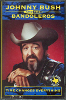 Johnny Bush & The Bandaleros: 'Time Changes Everything' (Not On Label, 1994) ('Texas Legend Series')